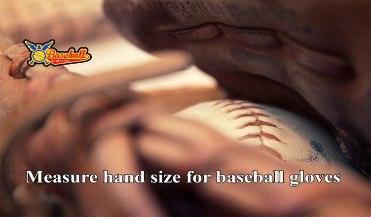 How to measure hand size for baseball gloves