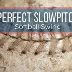 How to Have Perfect Slow Pitch Softball Swing: 10 important things to keep in mind