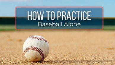Best ways to practice baseball alone