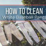 How to Clean White Baseball Pants