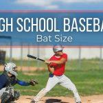 High School Baseball Bat Size