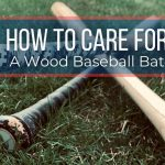 How to Care for a Wood Baseball Bat