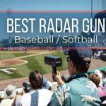 Best Baseball Radar Gun 2021: Top Rated & Reviews