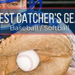 Best Catchers Gear Sets Sets for Youth and Adults of 2021