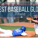 Best Infield Baseball Gloves for the Next Double Play in 2021