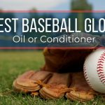 The 8 Best Baseball Glove Oil or Conditioner 2021 With Reviews