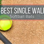 Best Single Wall Softball Bats 2021: Buying Guides And Reviews